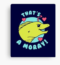 That's A Moray Canvas Print