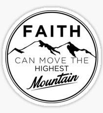 Faith Can Move the Highest Mountain Sticker