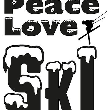 Peace Love Ski by artwithmeaning