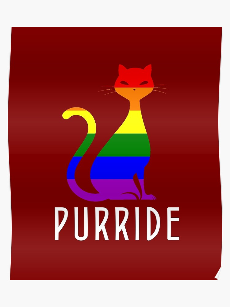 ab56fbf6 Gay Pride Cat Shirts and Gifts - Funny LGBT Rainbow Cat Purride Poster