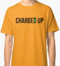 all charged up! Classic T-Shirt