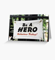 Be a Hero Greeting Card