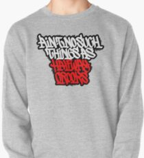 Ain't No Such Things As Halfway Crooks Pullover