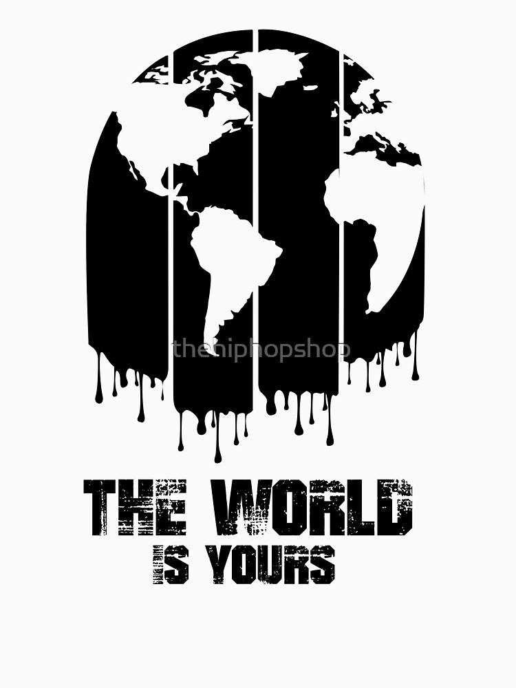 The World Is Yours by thehiphopshop