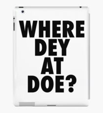 Where Dey At Doe? iPad Case/Skin