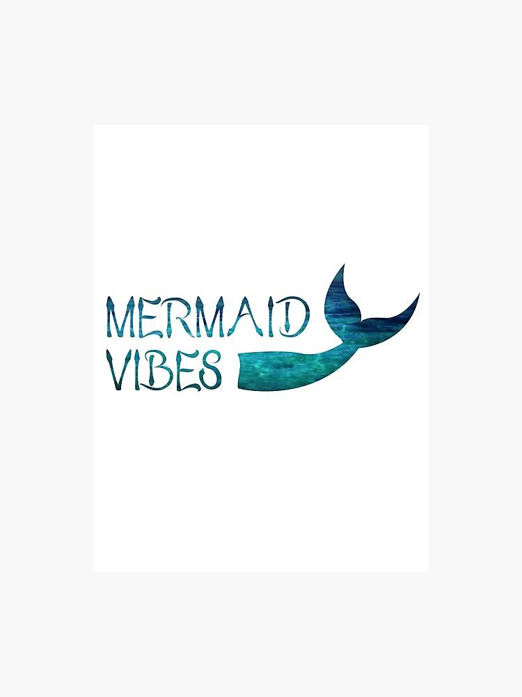 Mermaid Vibes | Photographic Print