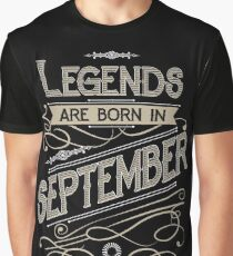Legends are Born in September T-shirt Graphic T-Shirt