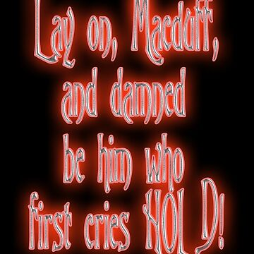 Shakespeare, MACBETH, Play, Lay on Macduff, Theatre by TOMSREDBUBBLE