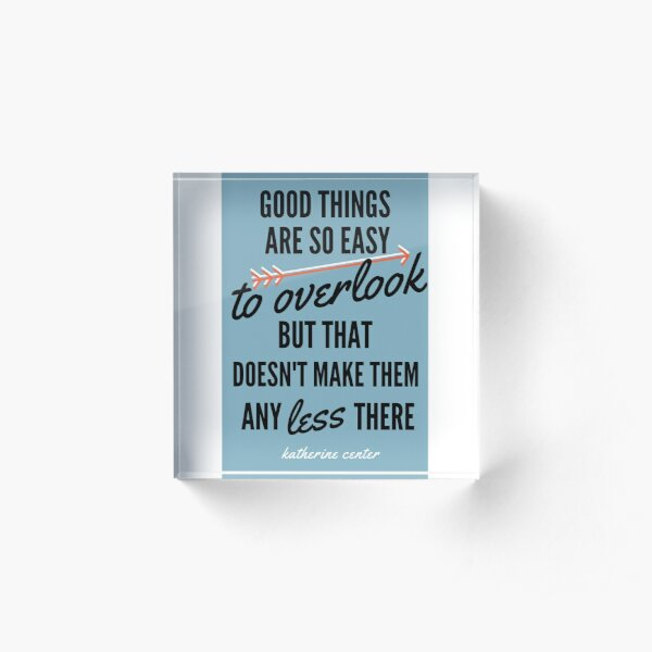 Good Things quote Acrylic Block