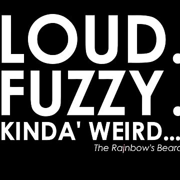 "The Rainbow's Beard - ""LOUD. FUZZY. KINDA' WEIRD..."" by deafmrecords"