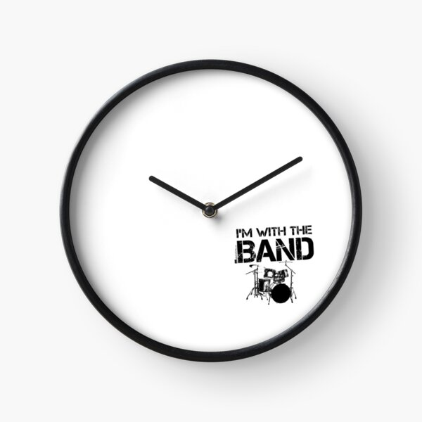 I'm With The Band - Drum Set (Black Lettering) Clock