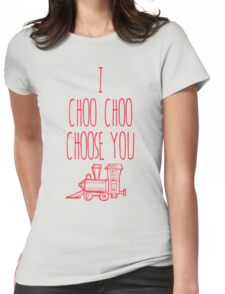 I Choo Choo Choose You Valentines Gift Womens Fitted T-Shirt