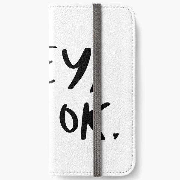 'Hey, it's okay' Lettering iPhone Wallet
