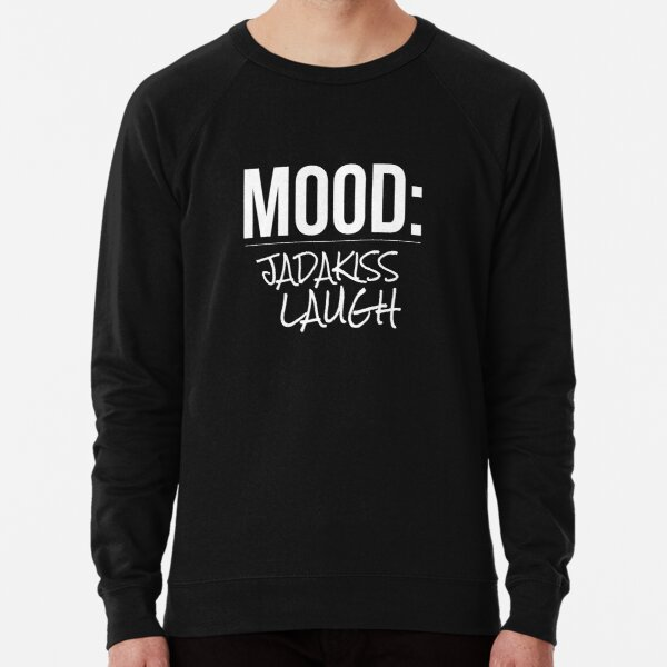 Mood: Jadakiss Laugh  Lightweight Sweatshirt