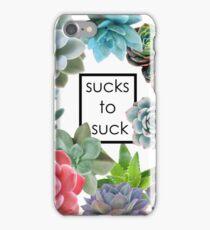 Sucks to Suck iPhone Case/Skin