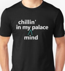 chillin' in my palace T-Shirt