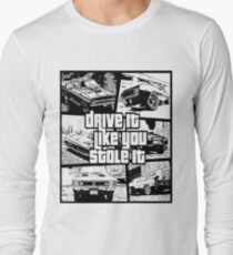 Drive It Like You Stole It T-Shirt