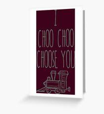 I Choo Choo Choose You Valentines Gift Greeting Card