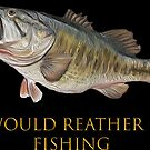 I would rather be Fishing by Walter Colvin