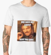 One Does Not Simply Read This Men's Premium T-Shirt