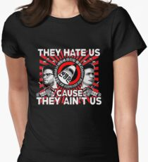 They Hate Us 'Cause They Ain't Us Tailliertes T-Shirt