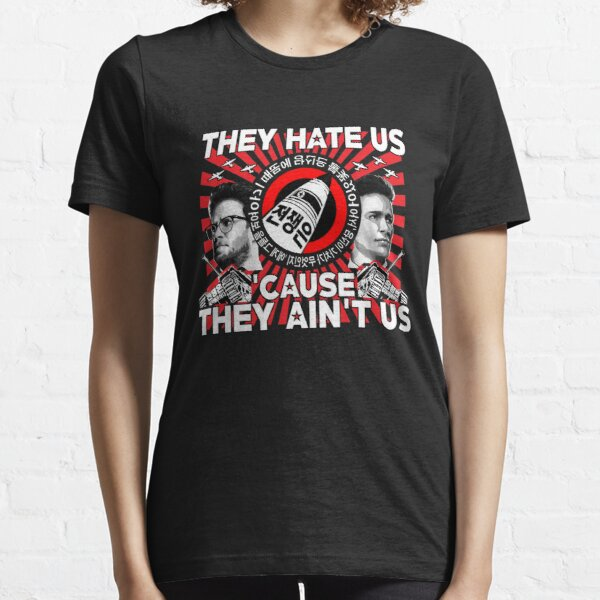 They Hate Us 'Cause They Ain't Us Essential T-Shirt