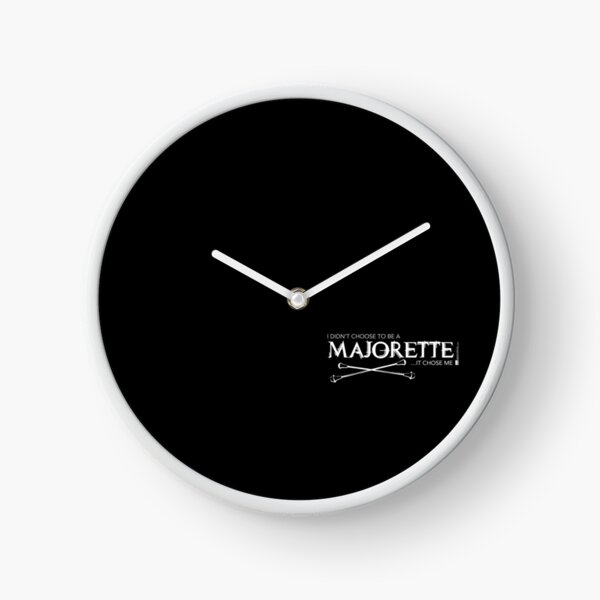 I Didn't Choose To Be A Majorette (White Lettering) Clock