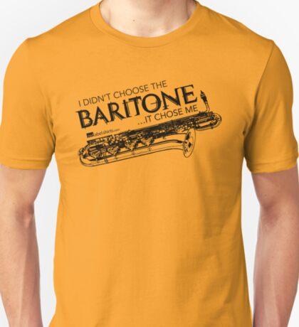 I Didn't Choose The Baritone Saxophone (Black Lettering) T-Shirt