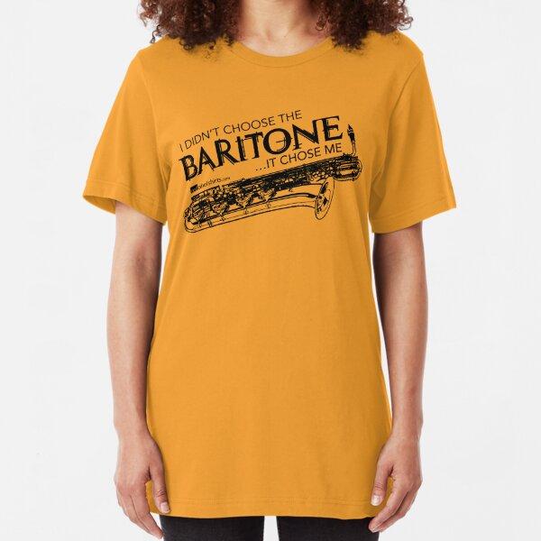 I Didn't Choose The Baritone Saxophone (Black Lettering) Slim Fit T-Shirt