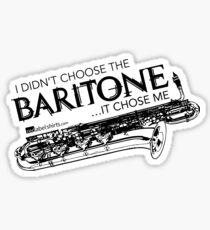 I Didn't Choose The Baritone Saxophone (Black Lettering) Sticker