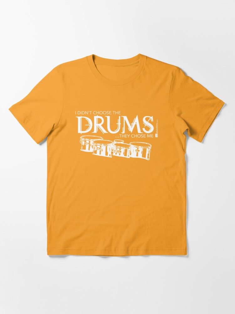 Alternate view of I Didn't Choose The Tenor Drums (White Lettering) Essential T-Shirt