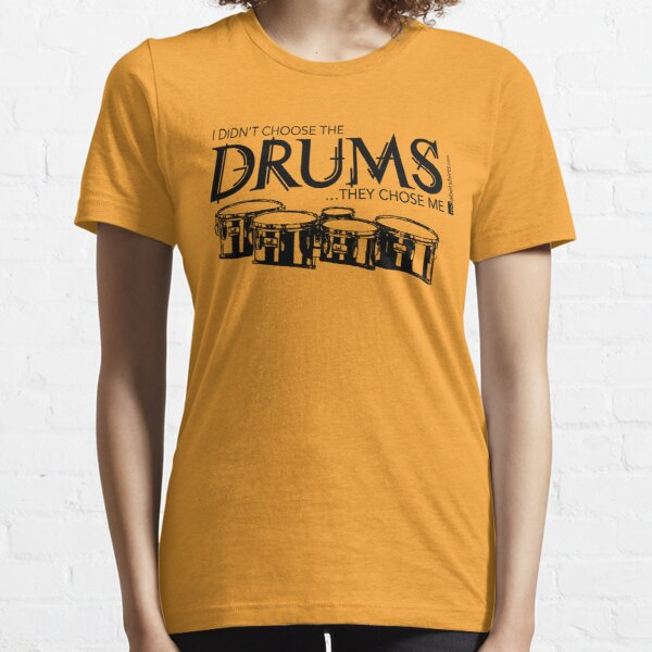 I Didn't Choose The Tenor Drums (Black Lettering) Essential T-Shirt