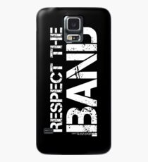 Respect The Band (White Lettering) Case/Skin for Samsung Galaxy