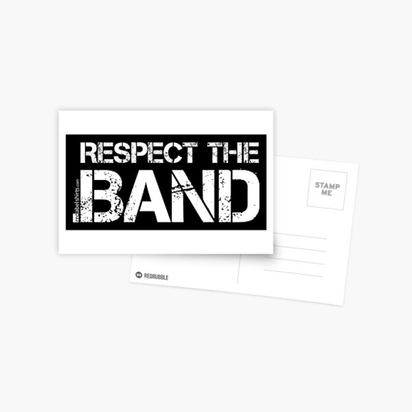 Respect The Band (White Lettering) Postcard