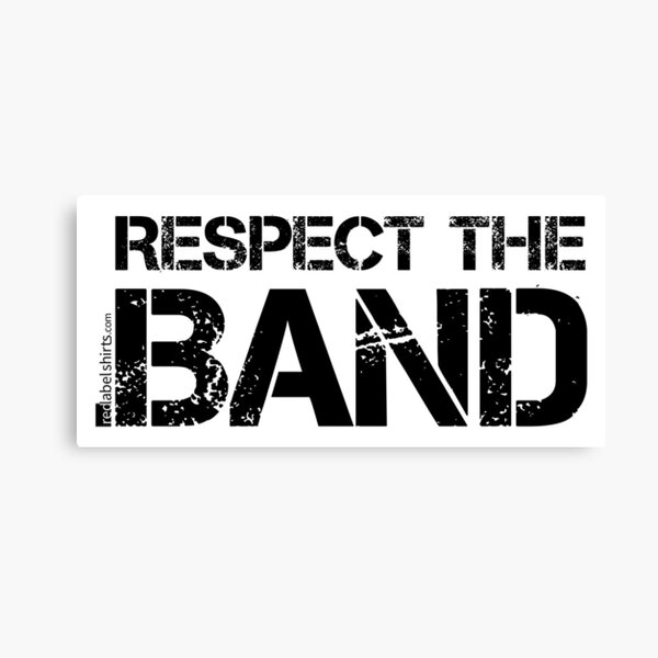 Respect The Band (Black Lettering) Canvas Print