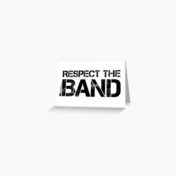 Respect The Band (Black Lettering) Greeting Card