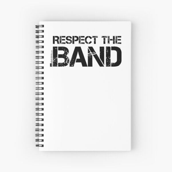Respect The Band (Black Lettering) Spiral Notebook