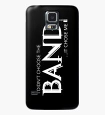 I Didn't Choose The Band (White Lettering) Case/Skin for Samsung Galaxy