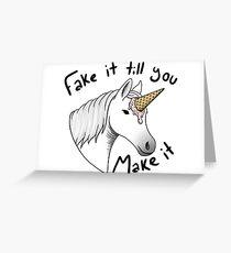 fake it till you make it Greeting Card