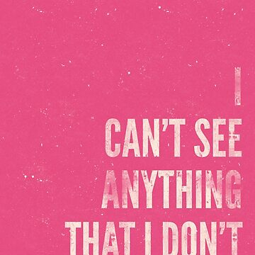 I Can't See Anything I Don't Like About You. by williamhenry