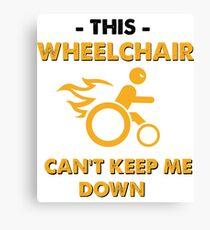 This Wheelchair Can't Keep Me Down Canvas Print