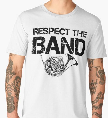 Respect The Band - French Horn (Black Lettering) Men's Premium T-Shirt
