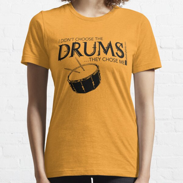 I Didn't Choose The Snare Drum (Black Lettering) Essential T-Shirt