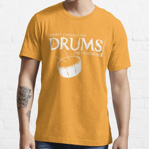 I Didn't Choose The Snare Drum (White Lettering) Essential T-Shirt