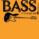 I Didn't Choose The Bass Guitar (Black Lettering) by RedLabelShirts