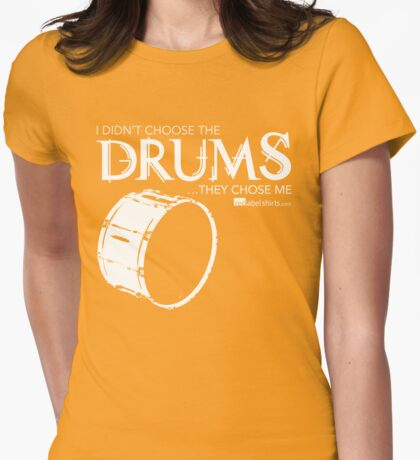 I Didn't Choose The Bass Drum (White Lettering) T-Shirt