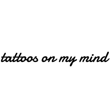 Tattoos on my mind - sometimes by kaylynndove