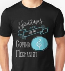 Showtunes Are My Coping Mechanism T-Shirt