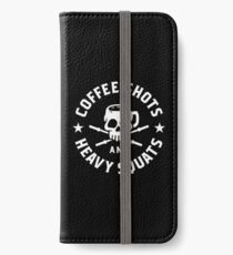 Coffee Shots And Heavy Squats iPhone Wallet/Case/Skin