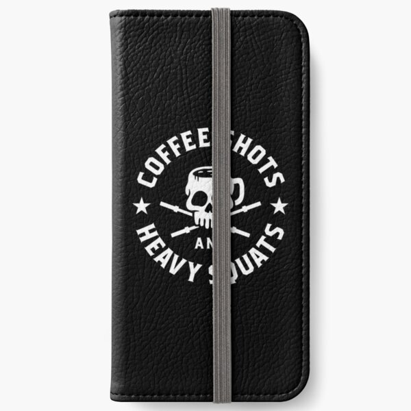 Coffee Shots And Heavy Squats iPhone Wallet